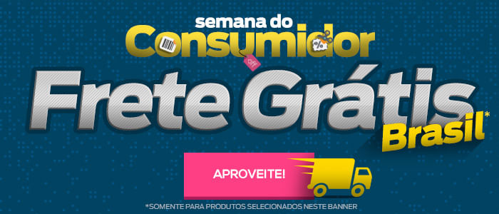 SEMANA DO CONSUMIDOR + FRETE GRÁTIS BRASIL