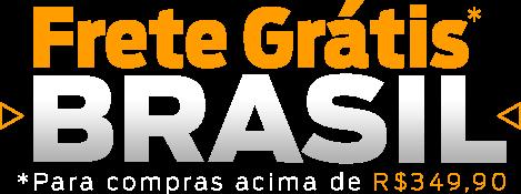 Frete Grátis Brasil - Para compras acima de R$ 349,90